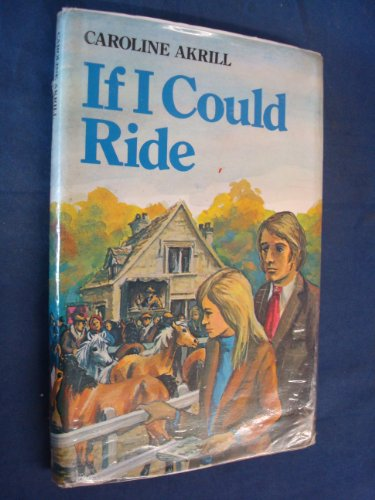 If I Could Ride: Akrill, Caroline