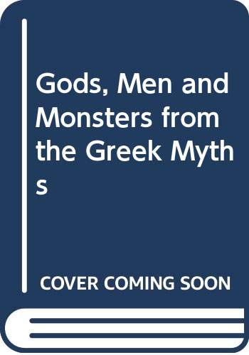 9780340236550: Gods, Men and Monsters from the Greek Myths