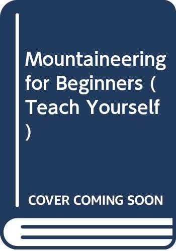 9780340236956: Mountaineering for Beginners (Teach Yourself)