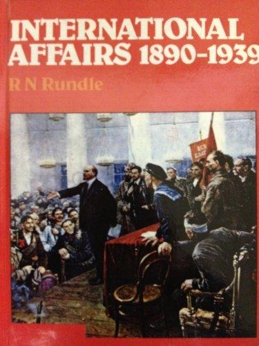 International Affairs: 1890-1939: R.N. Rundle