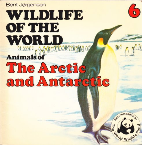 9780340239629: Wildlife of the World: Animals of the Arctic and Antarctic Bk. 6