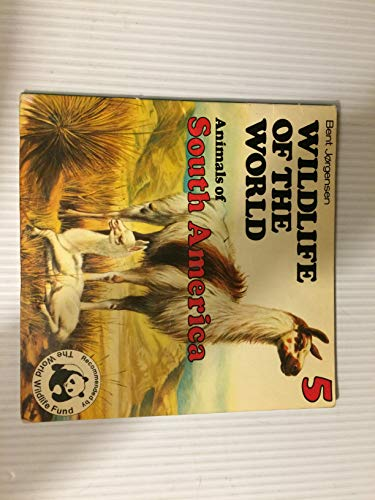 9780340239636: Wildlife of the World: Animals of South America Bk. 5