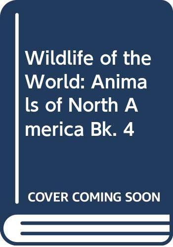 9780340239643: Wildlife of the World: Animals of North America Bk. 4