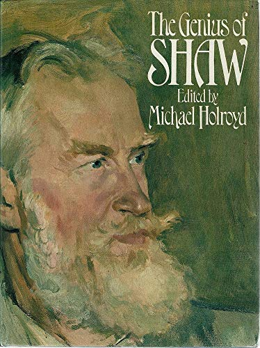 The Genius of Shaw : A Symposium: Holroyd, Michael (ed.)