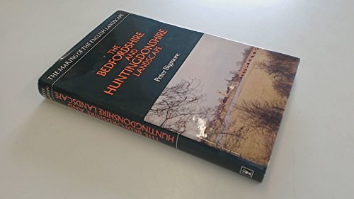 9780340241493: The Bedfordshire and Huntingdonshire Landscape (Making of the English Landscape S.)