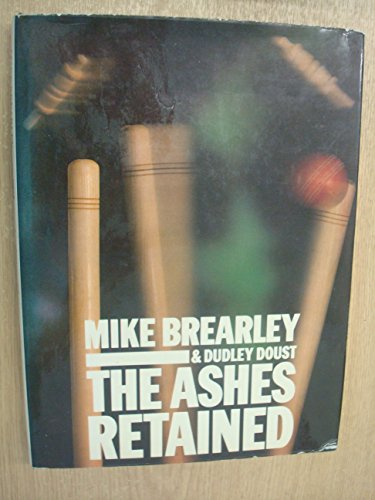 Ashes Retained: Brearley, Mike, Doust, Dudley