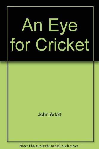 9780340243923: An Eye for Cricket
