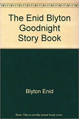 The Goodnight Story Book: Blyton, Enid; Maureen