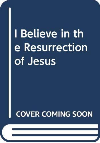 9780340246085: I Believe in the Resurrection of Jesus