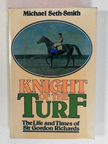 9780340246573: Knight of the Turf: Biography of Gordon Richards
