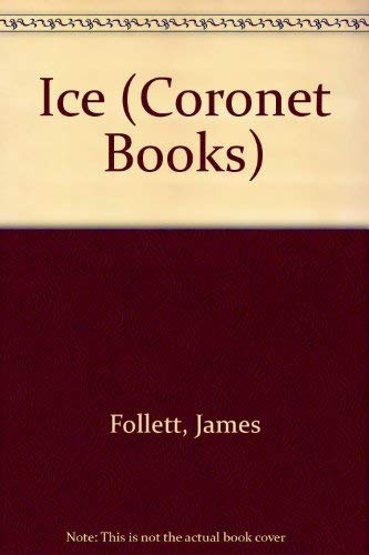 Ice (Coronet Books): Follett, James