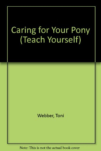 Caring for Your Pony (Teach Yourself): Toni Webber
