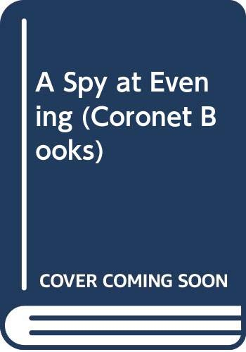 9780340253908: A Spy at Evening (Coronet Books)