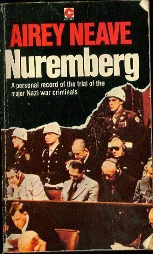 Nuremberg - A personal record of the trialof the major Nazi war criminals