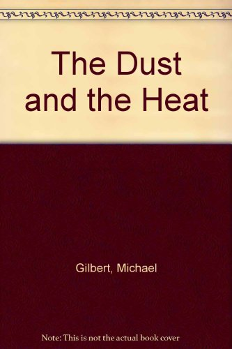 9780340254707: The Dust and the Heat