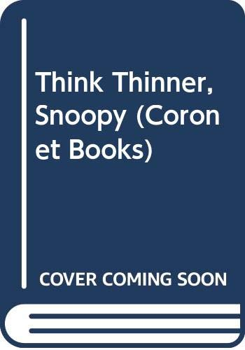 9780340254783: 'THINK THINNER, SNOOPY (CORONET BOOKS)'