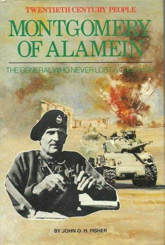 Montgomery of Alamein: The General Who Never Lost a Campaign (Twentieth century people) (0340255587) by Fisher, John