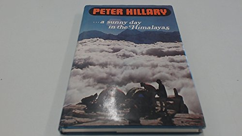 A Sunny Day in the Himalayas: Hillary, Peter