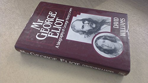 Mr. George Eliot, A Biography of George: Williams, David