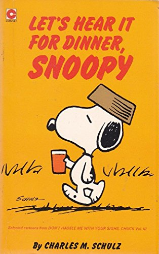 9780340258651: Lets Hear It for Dinner, Snoopy (Coronet Books)
