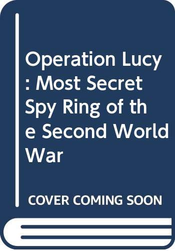 9780340259023: Operation Lucy: Most Secret Spy Ring of the Second World War