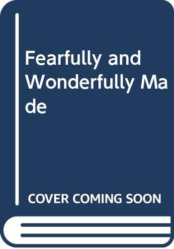 9780340259559: Fearfully and Wonderfully Made
