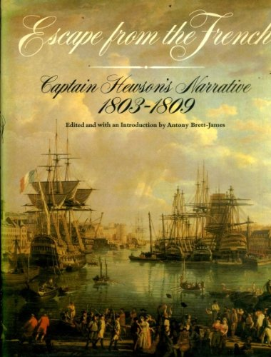 Escape From The French: Captain Hewson's Narrative 1803-1809