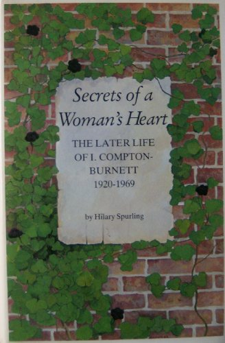 9780340262412: Secrets of a Woman's Heart: Later Life of Ivy Compton-Burnett, 1920-69