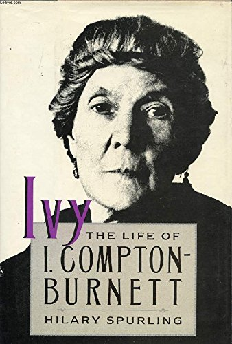 Secrets of a Woman's Heart The Later Life of Ivy Compton-Burnett 1920-1969
