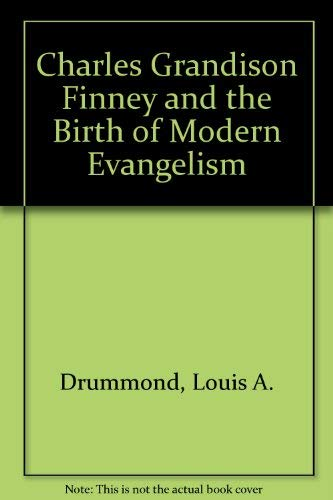 9780340263440: Charles Grandison Finney and the Birth of Modern Evangelism
