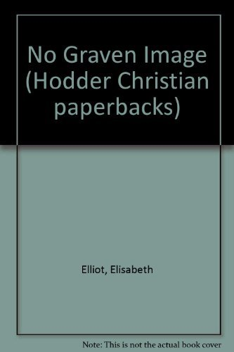 9780340263556: No Graven Image (Hodder Christian paperbacks)