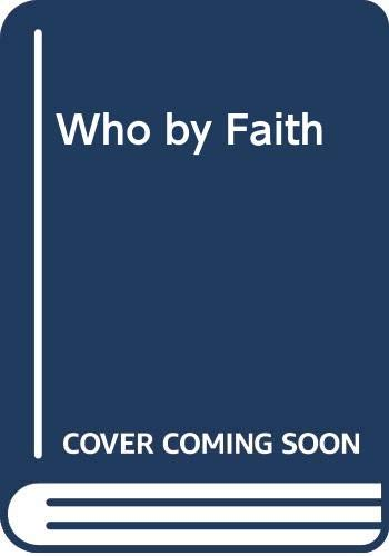 9780340263624: Who by Faith (Hodder Christian paperbacks)