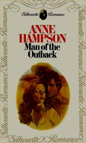9780340264577: Man of the Outback (Silhouette romance)
