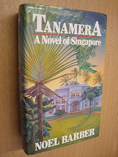 Tanamera (0340265167) by Noel Barber