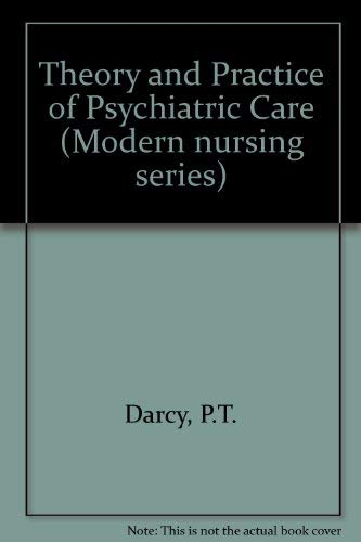 Theory and Practice of Psychiatric Care (Modern: Darcy, P.T.