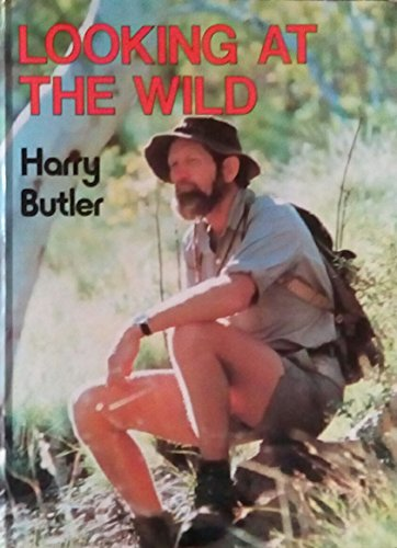 Looking at the Wild (0340266198) by Harry Butler