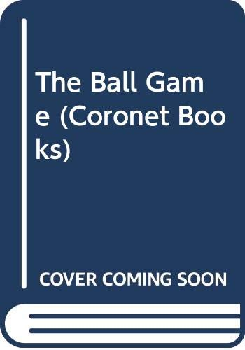9780340266632: The Ball Game (Coronet Books)