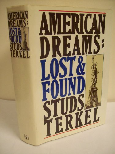 American Dreams: Lost and Found: Studs Terkel