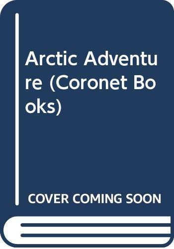 9780340268063: Arctic Adventure (Coronet Books)