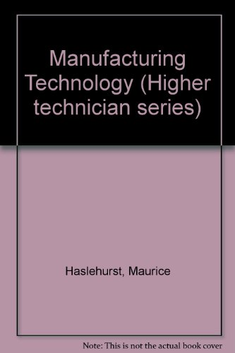 Manufacturing Technology: Haslehurst, M.