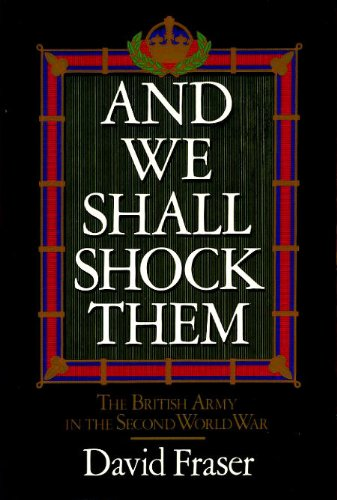 9780340270851: And We Shall Shock Them: The British Army in the Second World War