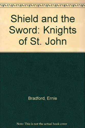 9780340271278: Shield and the Sword: Knights of St. John