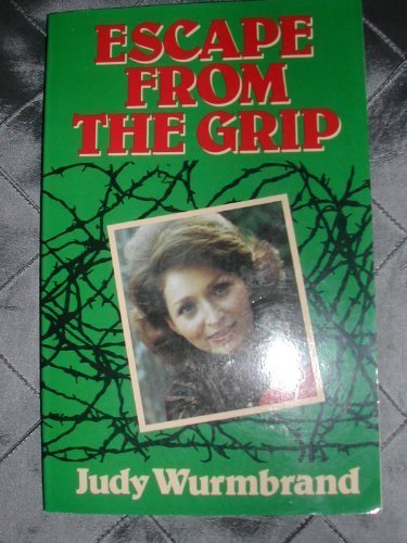 Escape from the Grip (Hodder Christian paperbacks): Wurmbrand, Judy