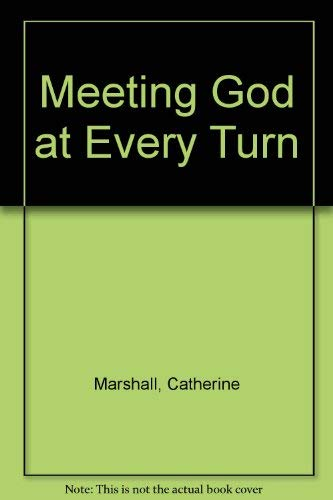 Meeting God at Every Turn: a Personal Family Story (0340271558) by Catherine. Marshall