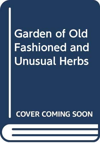 9780340272244: A Garden of Old Fashioned and Unusual Herbs