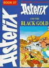 9780340274767: Asterix and the Black Gold (Classic Asterix Hardbacks)