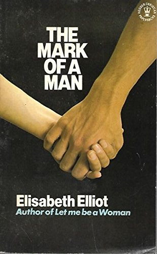 The Mark Of A Man (9780340275665) by Elisabeth Elliot