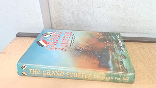 9780340275801: The Grand Scuttle: The Sinking of the German Fleet at Scapa Flow in 1919