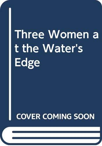9780340278192: Three Women at the Water's Edge