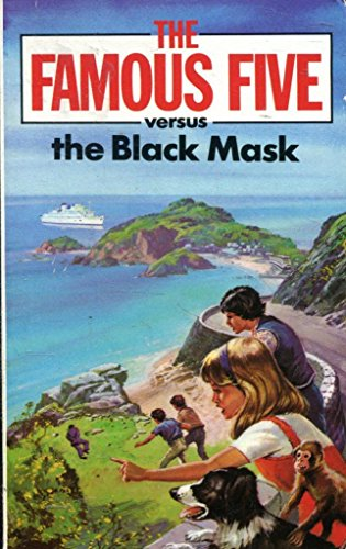 The Famous Five Versus the Black Mask : A New Adventure of the Characters Created by Enid Blyton: ...